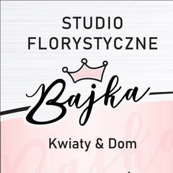 STUDIO FLORYSTYCZNE BAJKA – Kwiaty&Dom